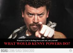 Inspirational Kenny Powers