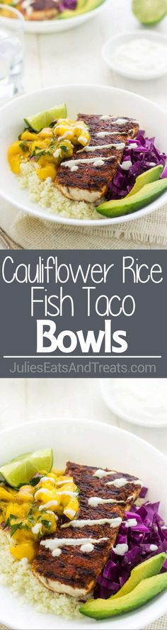 Cauliflower Rice Fish Taco Bowls ~ A quick and easy, weeknight dinner - gone healthy! The classic flavors of fish tacos over gluten free cauliflower rice! ~ https://www.julieseatsandtreats.com