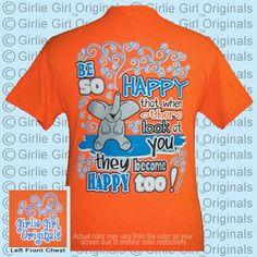 Girlie Girl Original T's Be So Happy