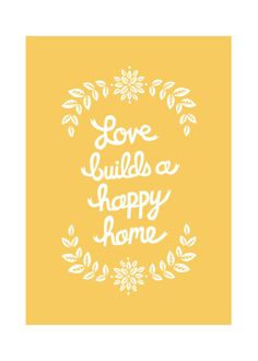 Love builds a happy home.
