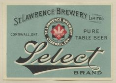 St. Lawrence Brewery Select Brand by Thomas Fisher Rare Book Library, via Flickr