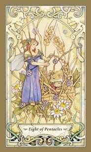 Eight of Pentacles - Fairy Tarot - Labor of love - keep up the good work and remember to serve the community with your labor.