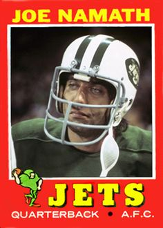 Joe Namath, Cards That Never Were American Football League, National Football League, Jets Football, Football Helmets, Football Cards, Baseball Cards, Joe Namath, Sports Personality, Sports Figures