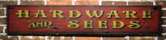 Hardware & Seeds Sign  - Rustic Hand Made Vintage Wooden Sign WWS000046