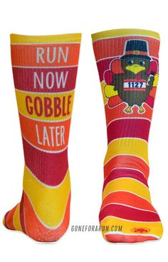 If you run now, you can gobble later! Wear these socks to give you the motivation to run!