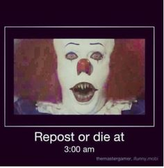 I AM SORRY OK I HATE CLOWNS EHH