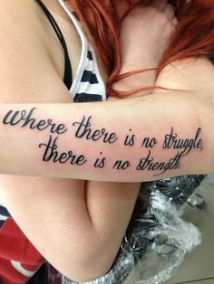 I think if I were to get this i would do Where there is no struggle on the right arm and There is no strength on the left