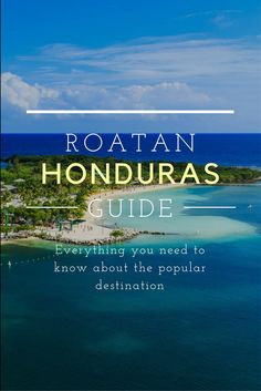 Everything you need to know about the popular Caribbean vacation destination. Where to stay in Roatan, What to do in Roatan, Luxury Vacations in Roatan, Honduras