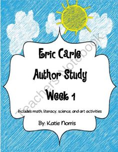 Eric Carle Author Study Week 1 from Teaching Resources by Katie Norris on TeachersNotebook.com -  (91 pages)  - Eric Carle is one of my favorite children's authors so of course I love to cover as many books of his as I can in my classroom. This is the first week of my Eric Carle author study. (Be sure to check out out the second week in my store!) I tend to do