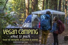 Vegan Camping: What To Pack (Food w/ Recipes, Supplies and More!)