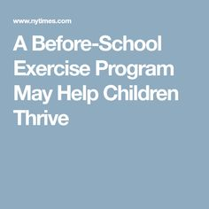 A Before-School Exercise Program May Help Children Thrive