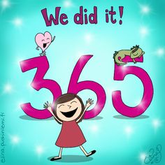 YAY! WE DID IT!! Time to Celebrate!!    This is the 365th post this year!   Where did I got the whole idea of doodleing 365 doodles.. A...