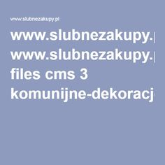 www.slubnezakupy.pl files cms 3 komunijne-dekoracje-stolow.pdf