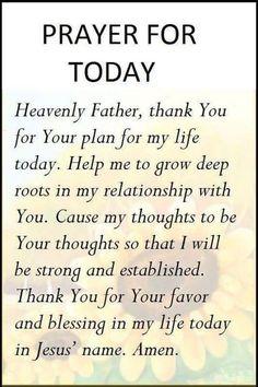 Prayer daily: Prayer for today Prayer Scriptures, Bible Prayers, Faith Prayer, God Prayer, Prayer Quotes, Faith Quotes, Spiritual Quotes, Bible Quotes, Bible Verses