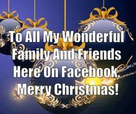 To All My Wonderful Family And Friends On Facebook Merry Christmas