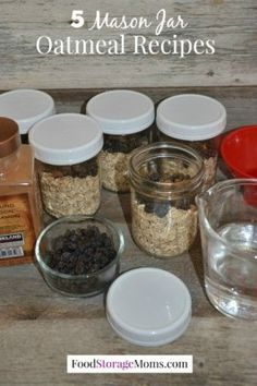 5 Mason Jar Oatmeal Recipes - add boiling water and it is ready in  15 minutes.