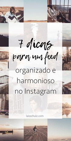 7 dicas para um feed organizado bonito e harmonioso no instagram