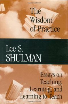 Wisdom of Practice: Essays on Teaching, Learning, and Learning to Teach. What do teachers need to know in order to teach well? How important is the depth and quality of teacher's content Knowledge as a critical aspect of their ability to teach? http://katalogoa.mondragon.edu/opac