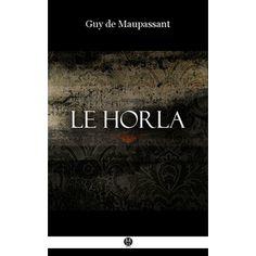 Le Horla - Guy de Maupassant