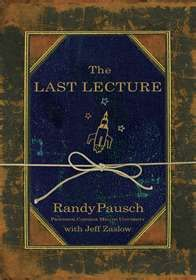 The Last Lecture Book by  Randy Pausch....... I love this book so much! Reread again!