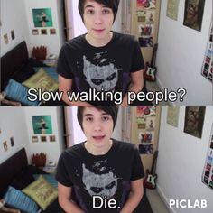 Dan totally understands me. This is me at school