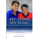 My Story, My Song... the book I wrote with Robin Roberts of Good Morning America and Robin's mother, Lucimarian. It captures pivotal moments in Lucimarian's life with reflections from Robin at the end of each chapter.