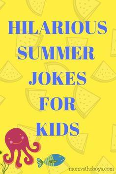 Hilarious Summer Jokes for Kids - Mom vs the Boys #kids #jokes Funny Jokes And Riddles, Funny Jokes For Kids, Silly Jokes, Good Jokes, Hilarious Jokes, Kids Humor, Fun Jokes, Summer Jokes For Kids, Summer Humor