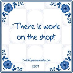 Dutch expressions in English: werk aan de winkel