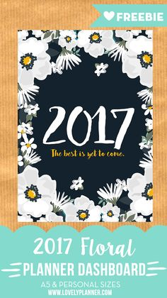 "Free printable 2017 planner dashboard with ""the best is yet to come"" quote. For A5 and personal size planners."