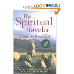 The Spiritual Traveler - England, Scotland, Wales: The Guide to Sacred Sites and Pilgrim Routes in Britain