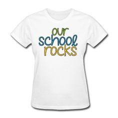 our school rocks | TBA's Teacher T-Shirts