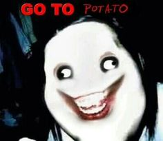 Repost or die at am.sorry i had to xD lol GO TO POTATO // oh shits jeff potato All Meme, Jeff The Killer, Scary Stories, Cursed Images, Laughing So Hard, Just In Case, Funny Pictures, Funny Pics, Weird