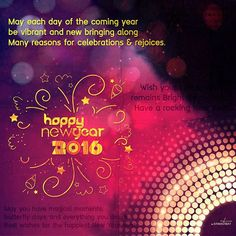 Happee New Year       May each day of the coming year be vibrant and new bringing along many reasons for celebrations & rejoices.  Wish you and your family a veey happee new year ☺ #happynewyear