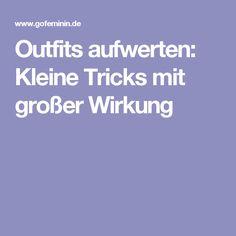 Outfits aufwerten: Kleine Tricks mit großer Wirkung