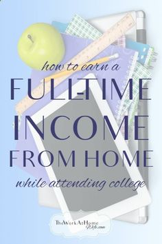 Excellent tips for earning a full-time income from home while attending college.