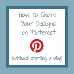 Don't just repin, share your own creations on pinterest!