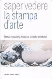 Saper vedere la stampa d'arte, di Lorenza Salamon, edito da Mondadori Arte