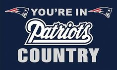 New England Patriots you are in country flag 90x150cm polyester digital print banner with 2 Metal Grommets 3x5ft