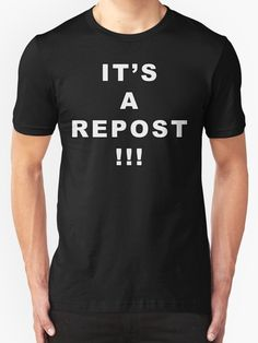 It's a repost! by DigitalCleo  *You are sick of seeing the same things over and over again?   *You're annoyed by all these meme reposter?  *You're mad because somebody reposted your dog's pic and got more likes than you?  Let them know with style ;)  #repost #meme #internet #redbubble