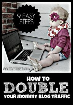 How To Double Your Mommy Blog Traffic QUICK! Helpful tips and tricks to keep in mind in the blogging world!