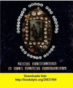 Fattening frogs for snakes Delta sound suite (9781931165013) John Sinclair , ISBN-10: 1931165017  , ISBN-13: 978-1931165013 ,  , tutorials , pdf , ebook , torrent , downloads , rapidshare , filesonic , hotfile , megaupload , fileserve Snakes, Frogs, Blues, Pdf, Tutorials, Snake, Teaching