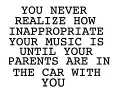 True story! The first time I really listened to Rack City lyrics dad was in the car with me. Awkwarddd...