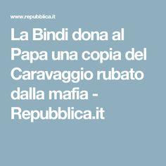 La Bindi dona al Papa una copia del Caravaggio rubato dalla mafia - Repubblica.it