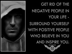 Get rid of the negative people in your life