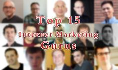 Top 15 Internet Marketing Gurus Changing Peoples Lives