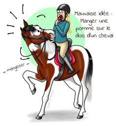 Manger une pomme à cheval, c'est comme nager sans eau : CA MENE NUL PART ! xD