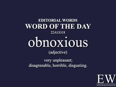 "Word of the - Editorial Words. Today's ""Word of the Day"" is obnoxious and it is an adjective meaning. Interesting English Words, Unusual Words, Learn English Words, English Phrases, English Adjectives, English Idioms, English Lessons, English Word Meaning, Good Vocabulary Words"