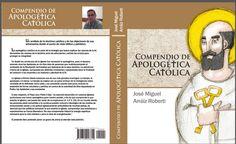Portada completa del libro Compendio de Apologética Católica, de José Miguel Arráiz