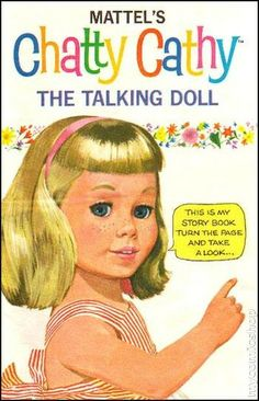Mattel's Chatty Cathy doll hit the stores in 1960...she was my favorite doll!!