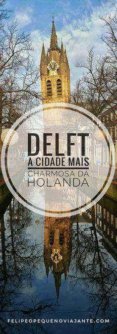 Delft - porcelana, canais e arquitetura típica na cidade mais romântica da Holanda - http://www.felipeopequenoviajante.com/2017/09/delft-holanda-o-que-visitar-roteiro-dicas.html
